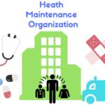 Health Maintenance Organization (HMO) / ヘルス・メンテナンス・オーガニゼーション(エイチエムオー)